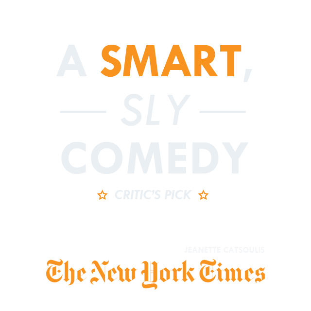A Smart, Sly Comedy --The New York Times